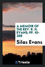 A Memoir of the Rev. R. H. Evans; pp. 10-268