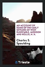 An Account of Some of the Early Settlers of West Dunstable, Monson and Hollis, N. H. af Charles S. Spaulding