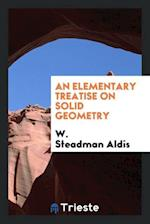 An Elementary Treatise on Solid Geometry