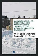 An Introduction to Theoretical and Applied Colloid Chemistry,