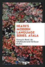 Heath's Modern Language Series. Atala