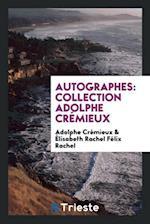 Autographes: Collection Adolphe Crémieux