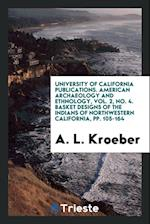 University of California Publications. American Archaeology and Ethnology, Vol. 2, No. 4. Basket Designs of the Indians of Northwestern California, pp