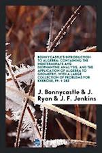 Bonnycastle's Introduction to Algebra: Containing the Indeterminate and Diophantine Analysis, and the Application of Algebra to Geometry, with a Large