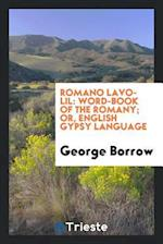 Romano lavo-lil: word-book of the Romany; or, English Gypsy language