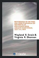 Proceedings of the third USA-USSR symposium on the effects of pollutants upon aquatic ecosystems, July 2-6, 1979