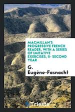 Macmillan's progressive French reader, with a series of imitative exercises, II- second year