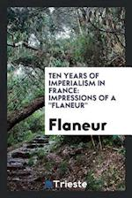 Ten years of imperialism in France: impressions of a