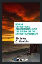Horae synopticae; contributions to the study of the synoptic problem