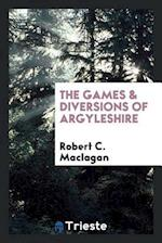 The games & diversions of Argyleshire