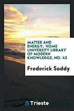 Matter and energy; Home university library of modern knowledge, No. 43