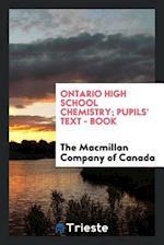 Ontario high school chemistry; Pupils' text - book
