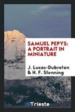 Samuel Pepys: a portrait in miniature