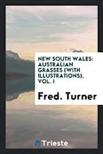 New South Wales: Australian grasses (with illustrations), Vol. I
