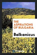 The aspirations of Bulgaria