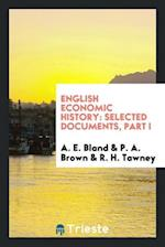 English economic history: selected documents, Part I