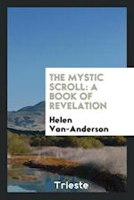 The mystic scroll: a book of revelation