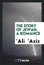 The story of Jewad; a romance