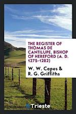 The register of Thomas de Cantilupe, Bishop of Hereford (A. D. 1275-1282)