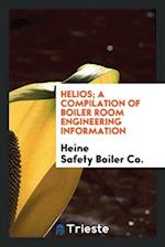Helios; a compilation of boiler room engineering information