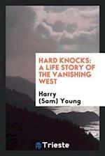 Hard knocks: a life story of the vanishing West