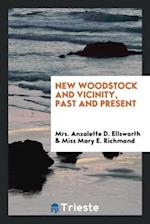 New Woodstock and vicinity, past and present