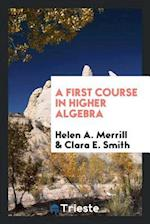 A first course in higher algebra