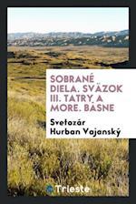 Sobrané diela. Sväzok III. Tatry a more. Básne