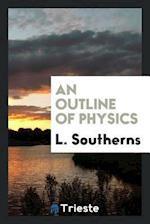 An outline of physics
