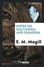 Notes on galvanism and faradism af E. M. Magill