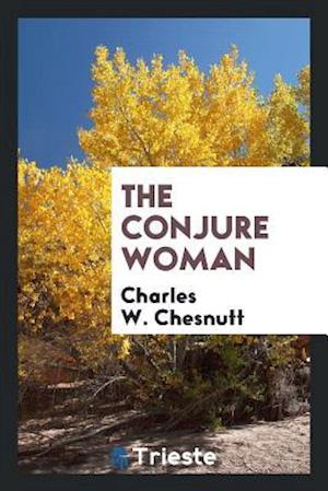 an analysis of the conjure woman by charles chesnutt The conjure woman and other conjure tales has 548 ratings and 35 reviews lady shockley said: the conjure woman is a series of stories set in the post ci.