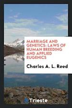 Marriage and genetics: laws of human breeding and applied eugenics