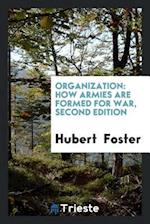 Organization: how armies are formed for war, second edition af Hubert Foster