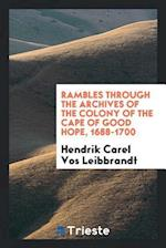 Rambles through the archives of the colony of the Cape of Good Hope, 1688-1700 af Hendrik Carel Vos Leibbrandt