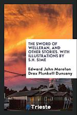 The sword of Welleran, and other stories. With illustrations by S.H. Sime