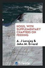 Hogs, with supplementary chapters on feeding