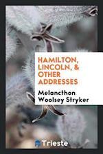Hamilton, Lincoln, & other addresses