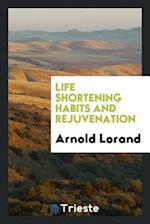 Life shortening habits and rejuvenation