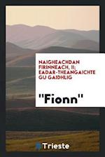 Naigheachdan firinneach, II; Eadar-Theangaichte gu Gaidhlig