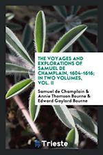 The voyages and explorations of Samuel de Champlain, 1604-1616; In two volumes, Vol. II