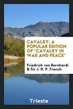"""Cavalry; a popular edition of """"Cavalry in war and peace"""""""