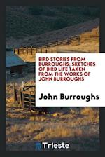 Bird stories from Burroughs; sketches of bird life taken from the works of John Burroughs