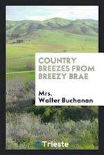 Country breezes from Breezy Brae af Mrs. Walter Buchanan