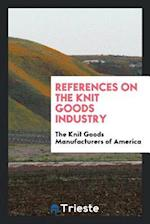 References on the knit goods industry