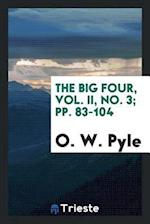 The Big Four, Vol. II, No. 3; pp. 83-104