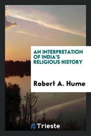 An interpretation of India's religious history