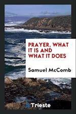 Prayer, what it is and what it does
