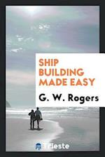 Ship building made easy