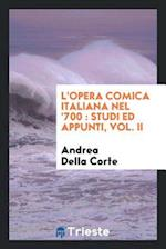 L'Opera Comica Italiana Nel '700 af Andrea Della Corte
