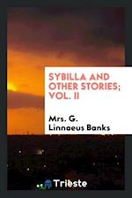 Sybilla and other stories; Vol. II af Mrs. G. Linnaeus Banks